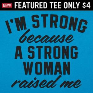 6 Dollar Shirts: Strong Woman