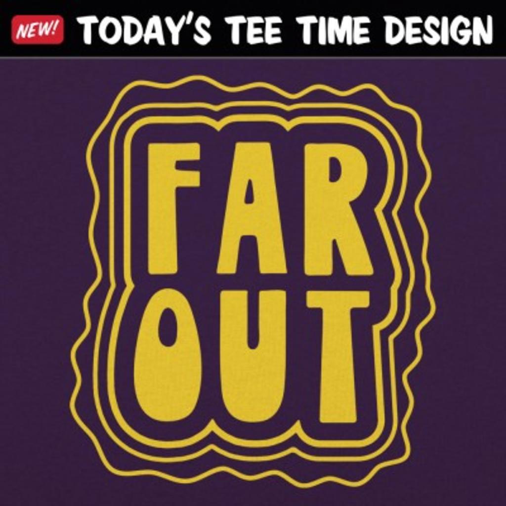 6 Dollar Shirts: Far Out