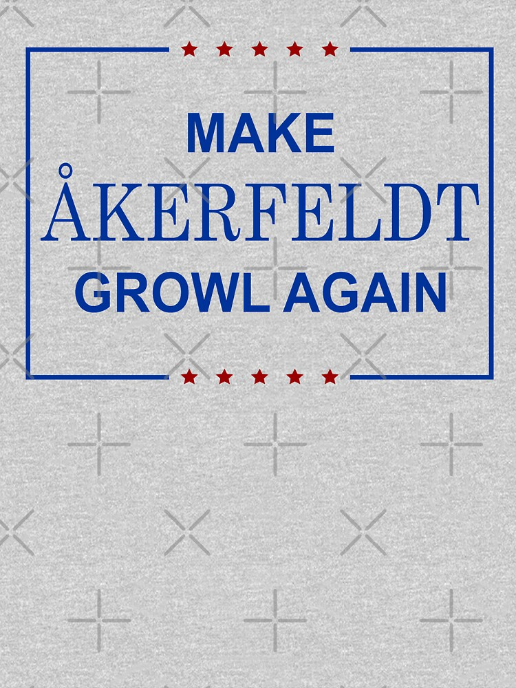 RedBubble: Make Åkerfeldt Growl Again - Color