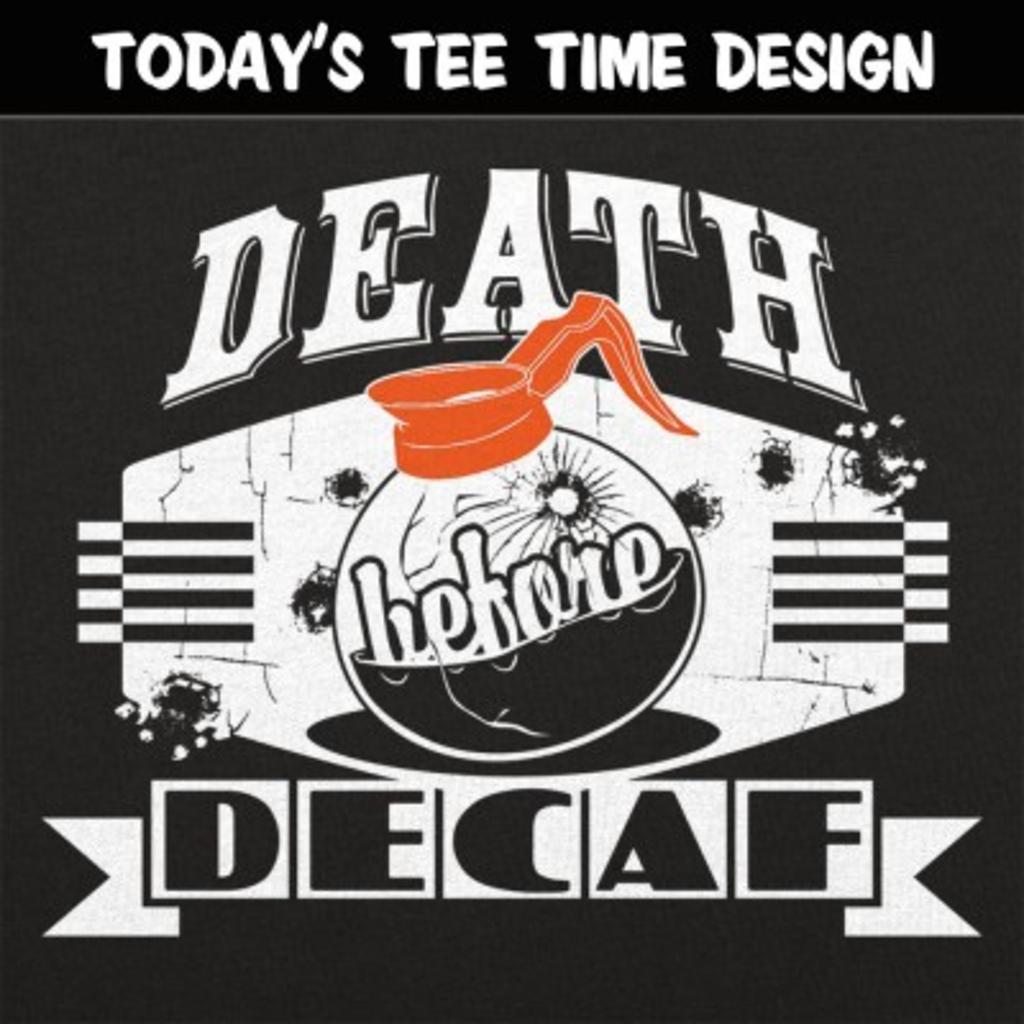 6 Dollar Shirts: Death Before Decaf