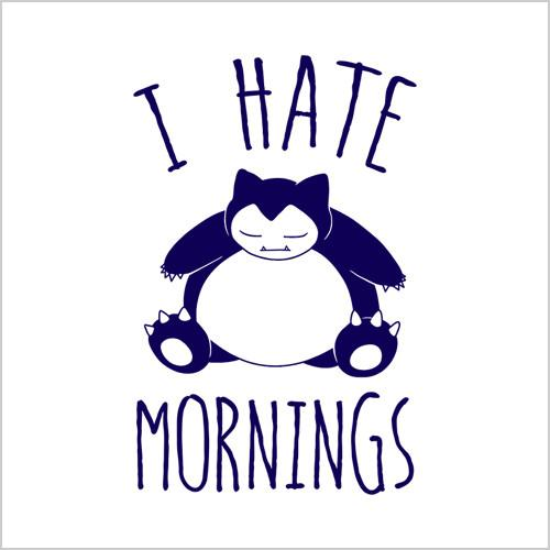 Five Finger Tees: I Hate Mornings T-Shirt