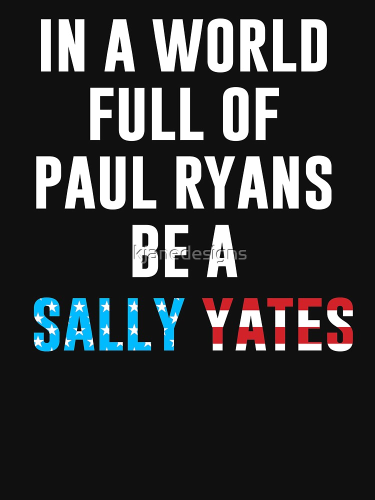 RedBubble: Be A Sally Yates