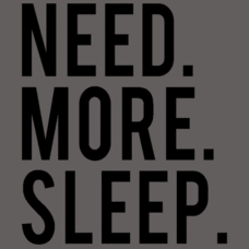 Textual Tees: Need. More. Sleep.