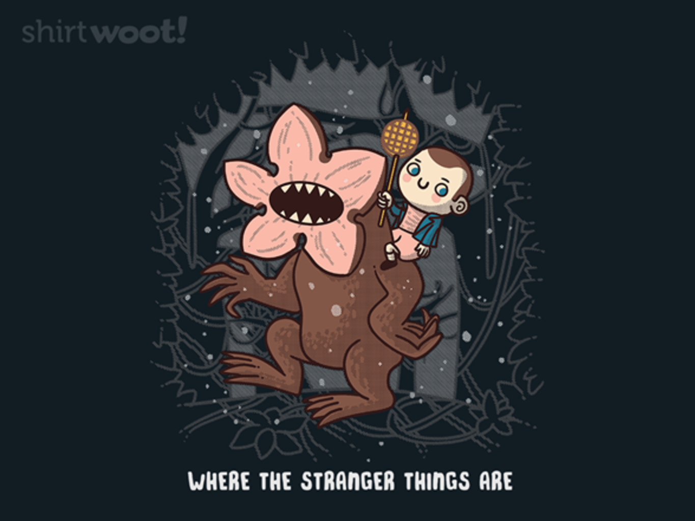 Woot!: Where the Stranger Things Are - $8.00 + $5 standard shipping