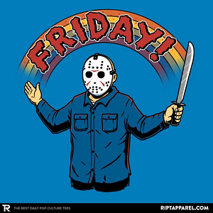 Ript: As long as we have Fridays