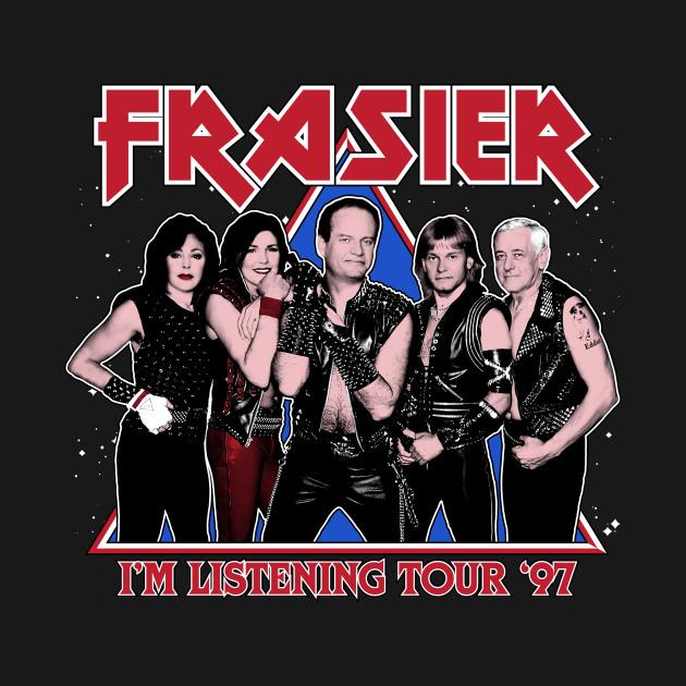 TeePublic: FRASIER - I'M LISTENING TOUR '97