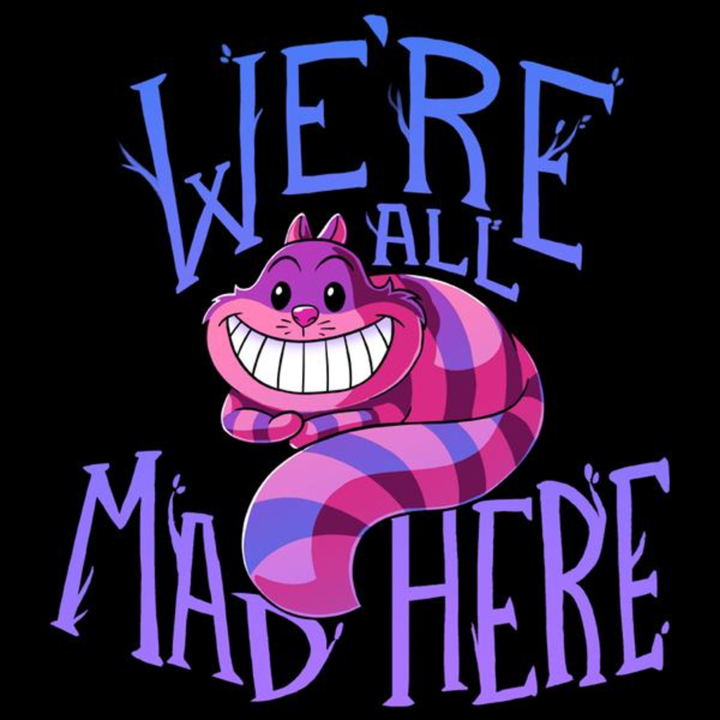 TeeTurtle: We're All Mad Here