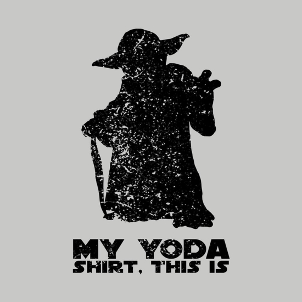 BustedTees: This is my Yoda shirt.