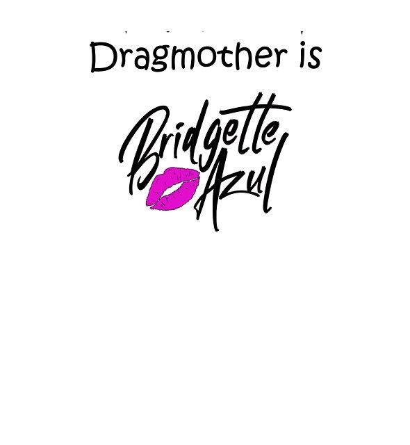 "RedBubble: ""My Fairy Dragmother is Bridgette Azul"""