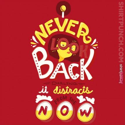 ShirtPunch: I Never Look Back