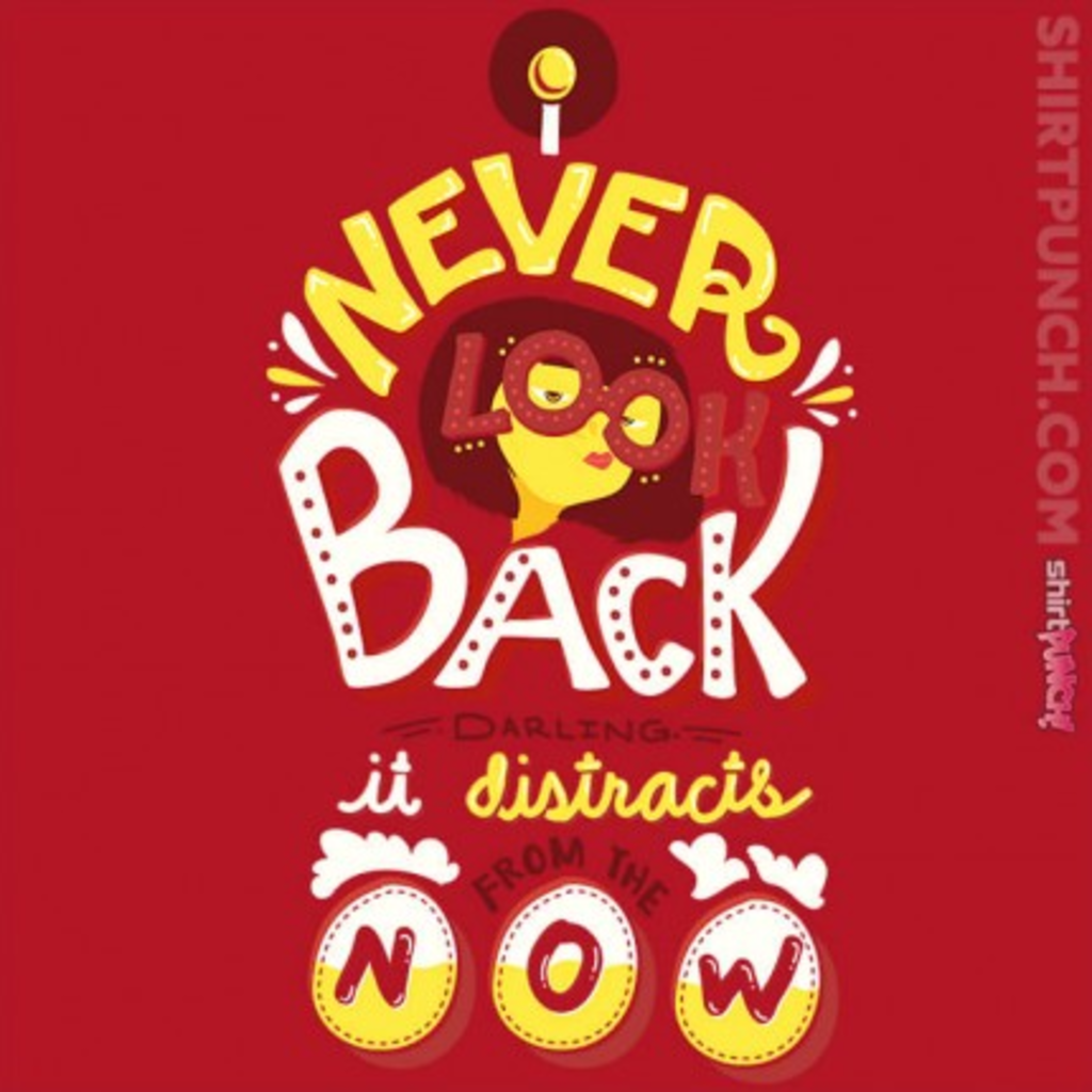 ShirtPunch: I Never Look Back