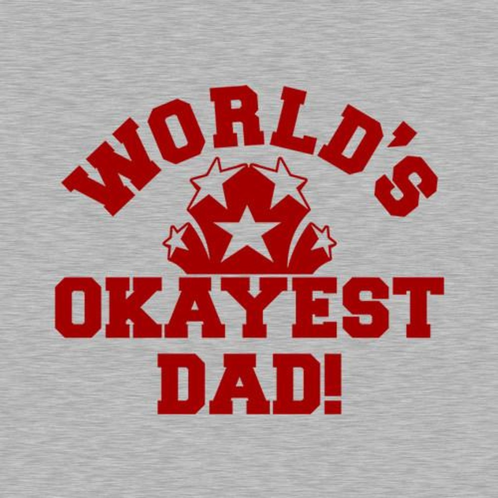 Five Finger Tees: World's Okayest Dad T-Shirt