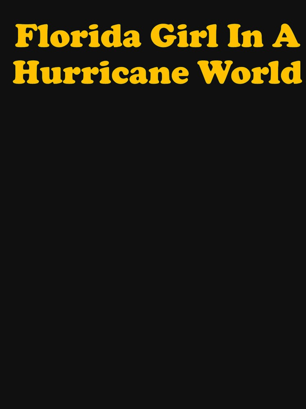 RedBubble: Florida Girl In A Hurricane World - Gold