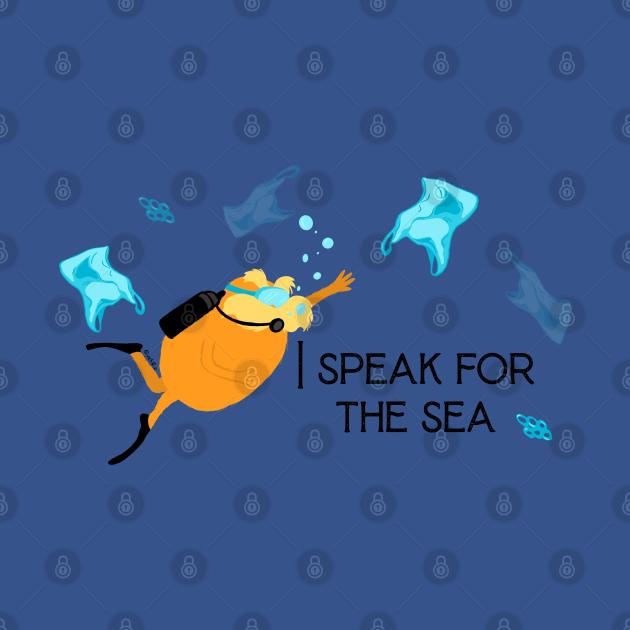 TeePublic: I speak for the sea