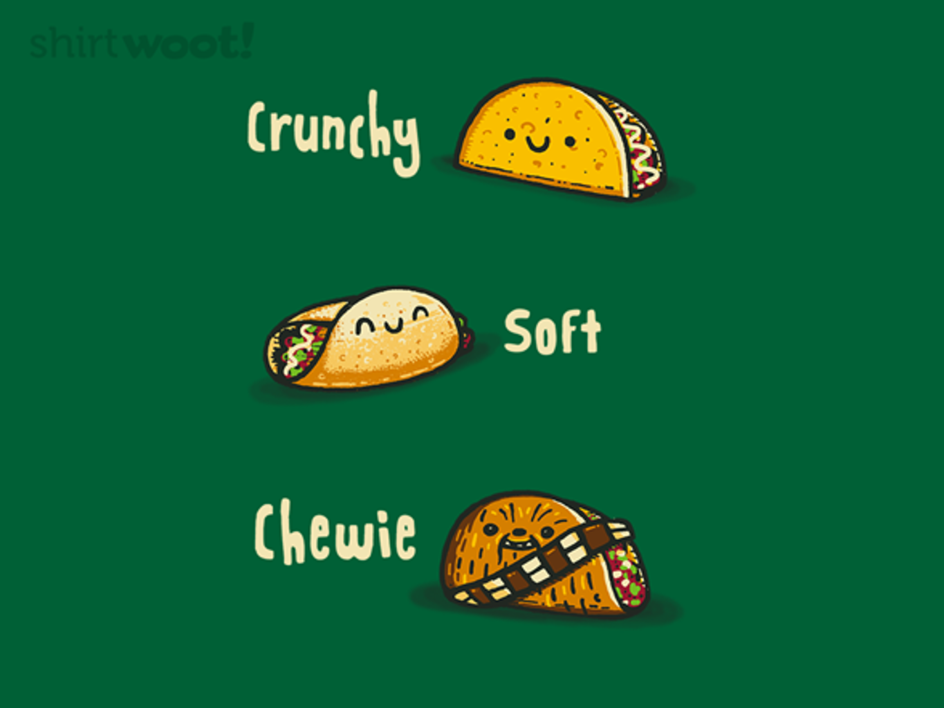 Woot!: Chewie Tacos