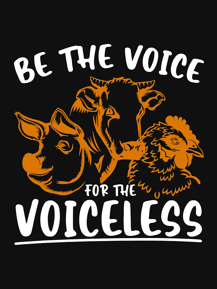 RedBubble: Be The Voice For The Voiceless  TShirt Vegan Shirt Veganism Gift Idea