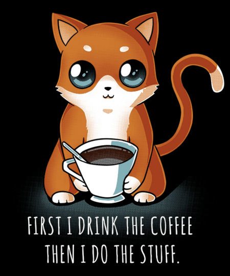 Qwertee: First I Drink The Coffee