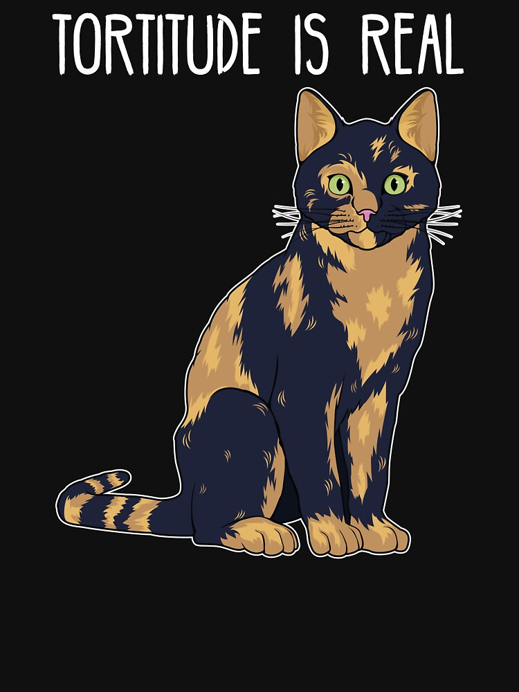 RedBubble: Tortitude Is Real Tortoise Shell Tortie Cat print
