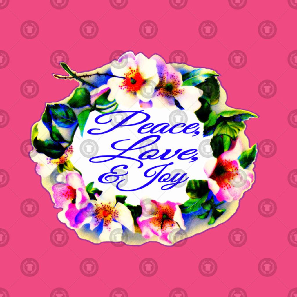 TeePublic: Peace Love Joy Floral