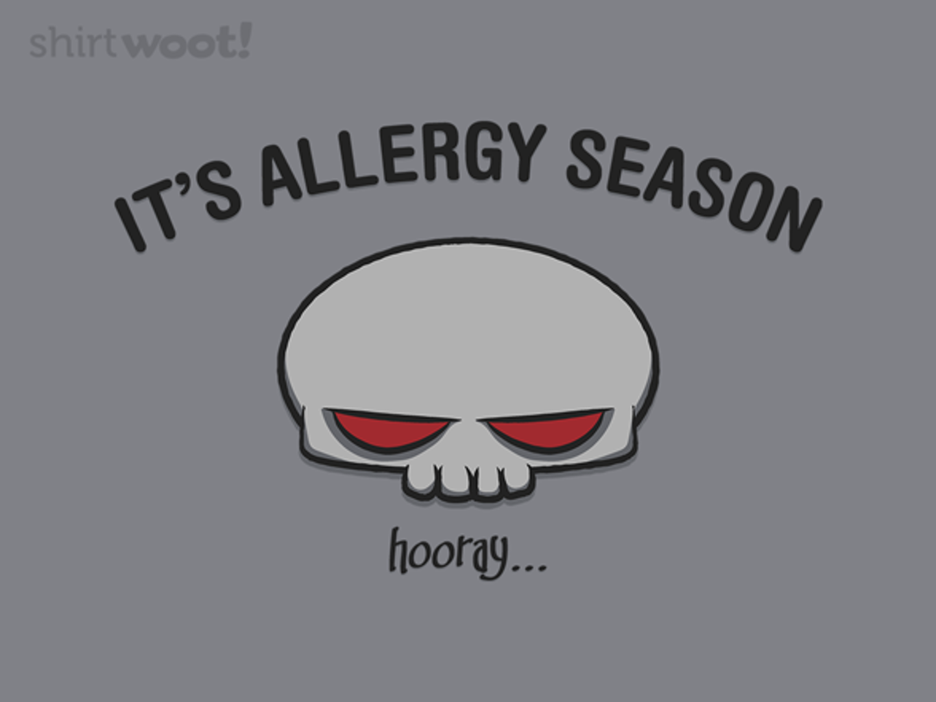 Woot!: Allergy Season