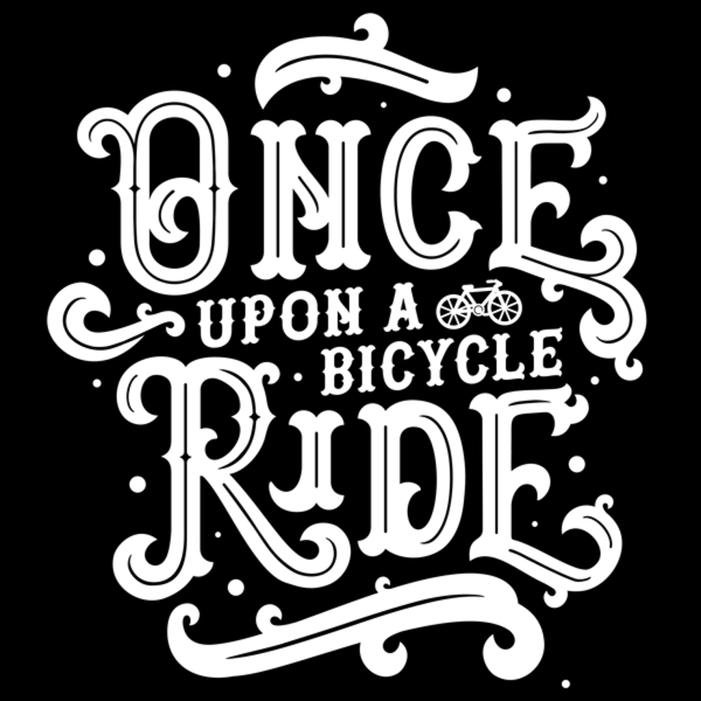 NeatoShop: Once Upon a Bicycle Ride (White Print)