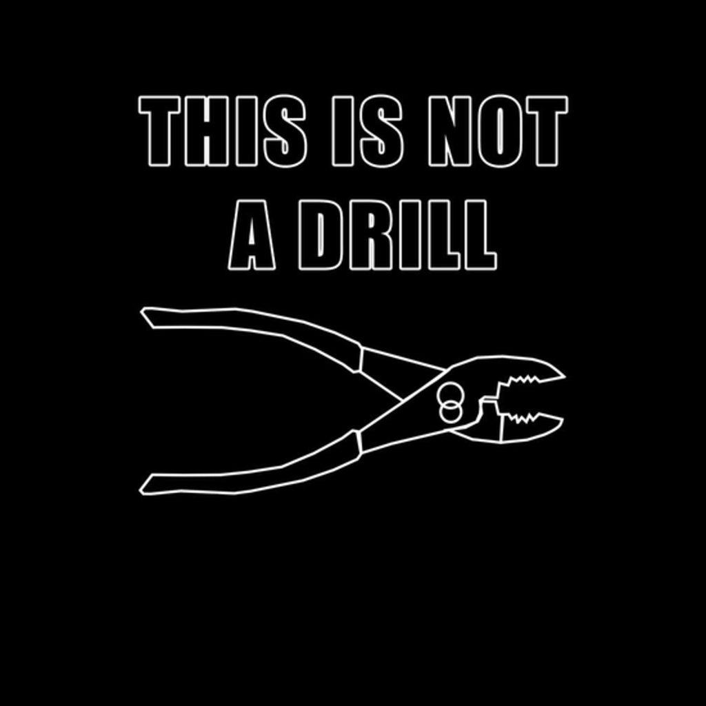 BustedTees: This Is Not A Drill