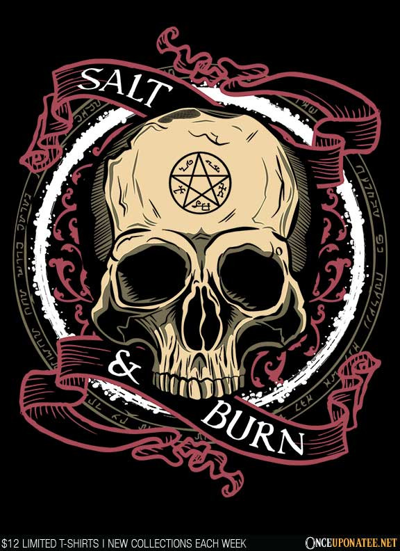Once Upon a Tee: Salt and Burn