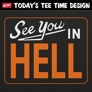 6 Dollar Shirts: See You In Hell