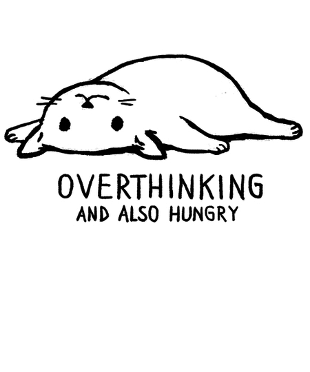Qwertee: Overthinking and Also Hungry