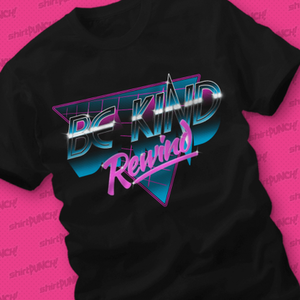 ShirtPunch: Be Kind, Rewind