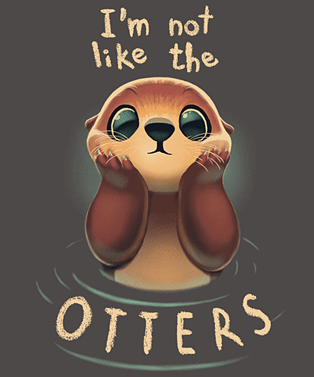 Qwertee: Not Like the Otters