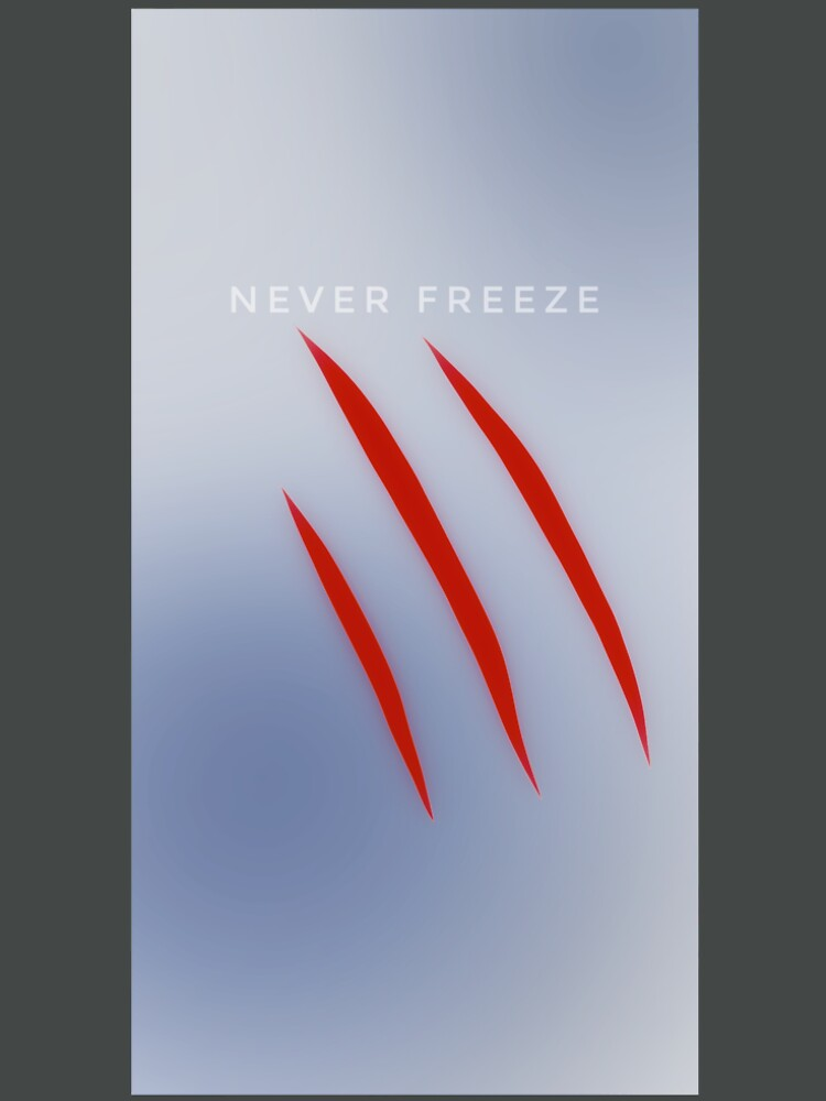 RedBubble: NEVER FREEZE