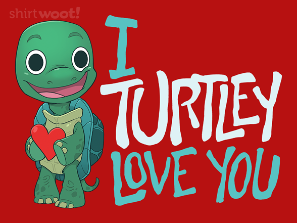 Woot!: Turtley Love You