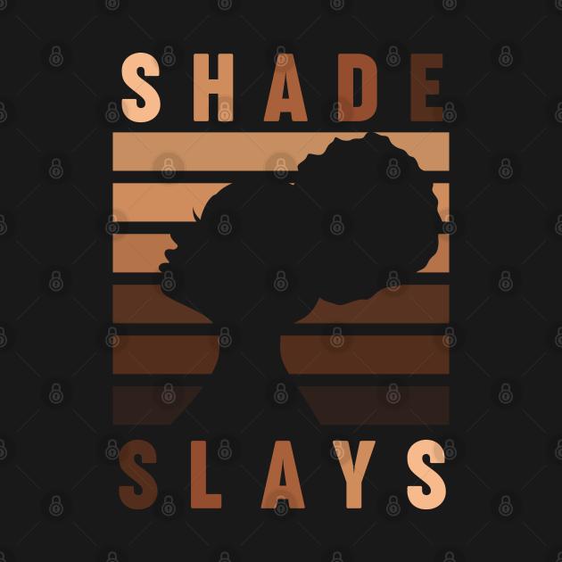 TeePublic: Every Shade Slays Melanin Queen TShirt