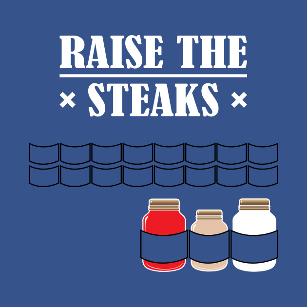 TeePublic: Raise The Steaks