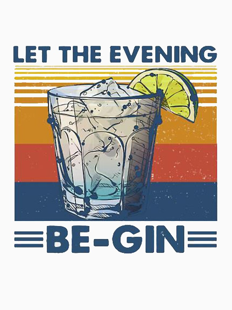 RedBubble: Let The Evening Be-gin T-shirt