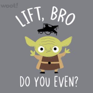 Woot!: Lift, Do You Even?