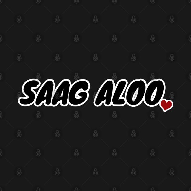 TeePublic: Saag Aloo