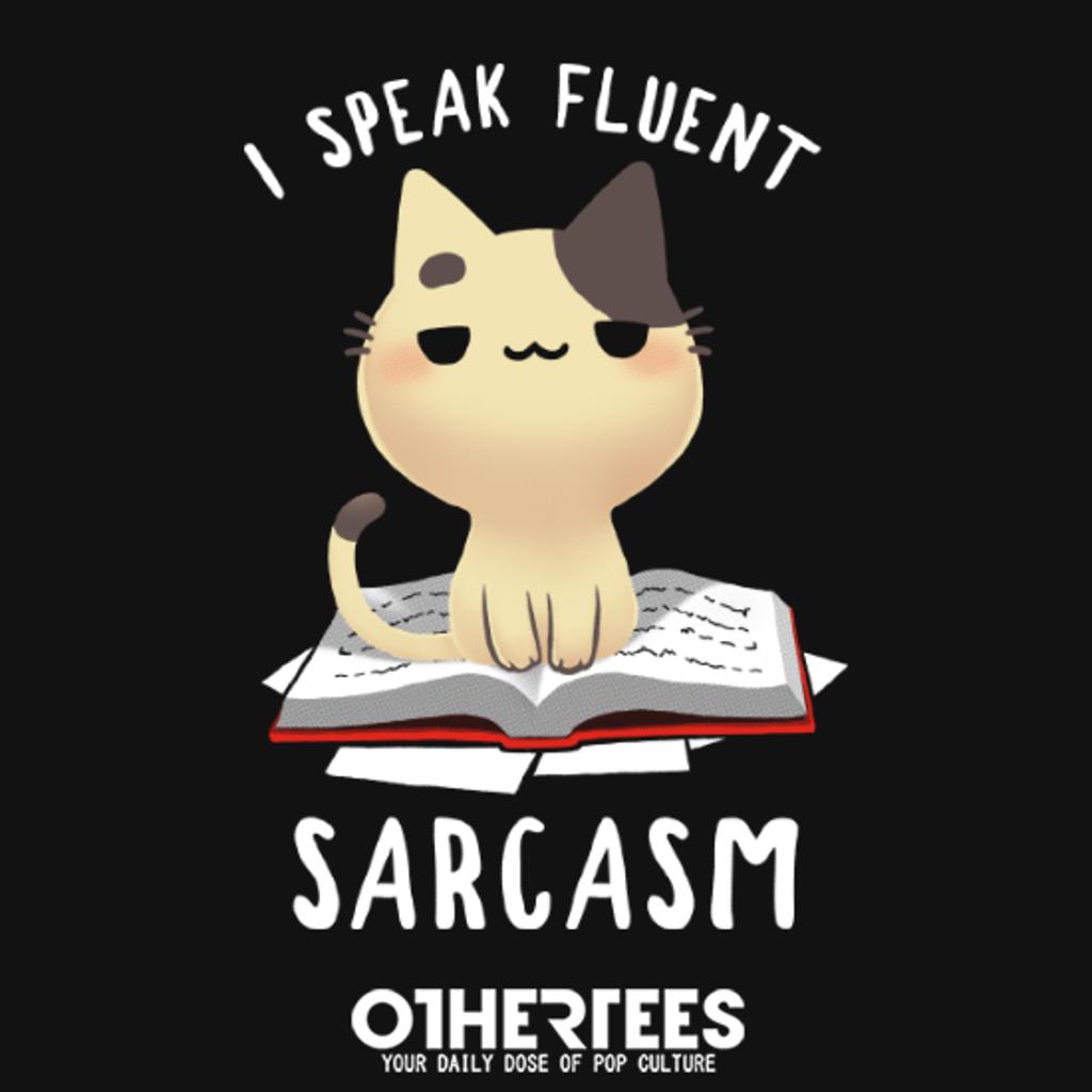 OtherTees: Fluent Sarcasm