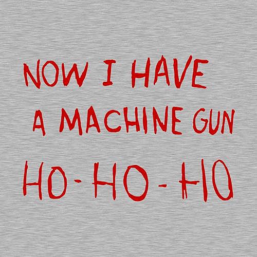 Five Finger Tees: Now I Have A Machine Gun Ho-Ho-Ho T-Shirt