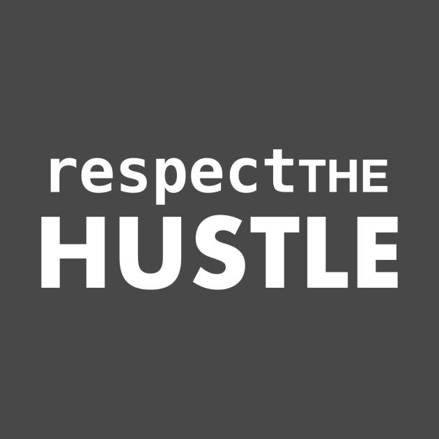 TeePublic: Respect the hustle!