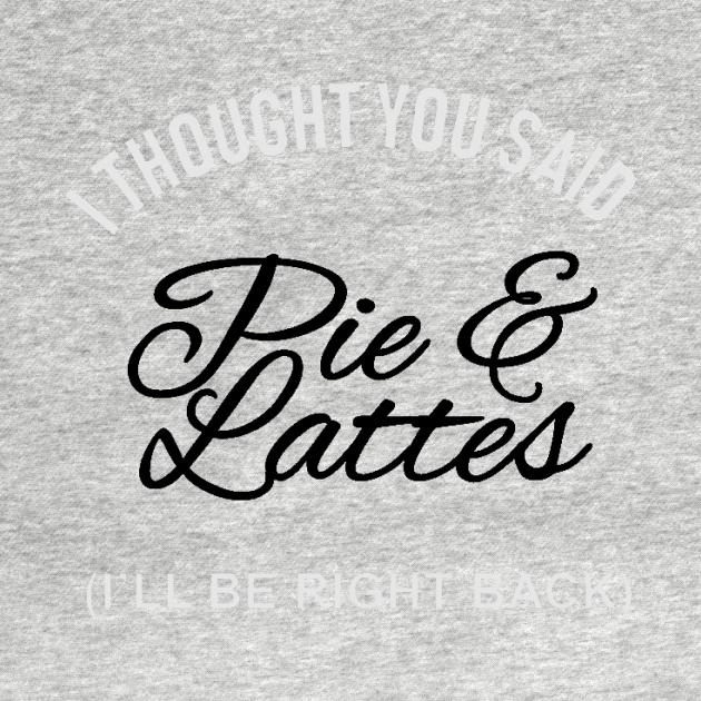 TeePublic: Pie & Lattes
