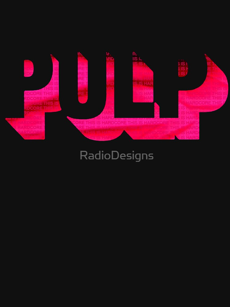 RedBubble: Pulp - This Is Hardcore
