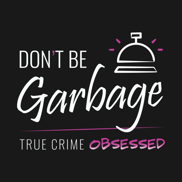 TeePublic: Don't Be Garbage