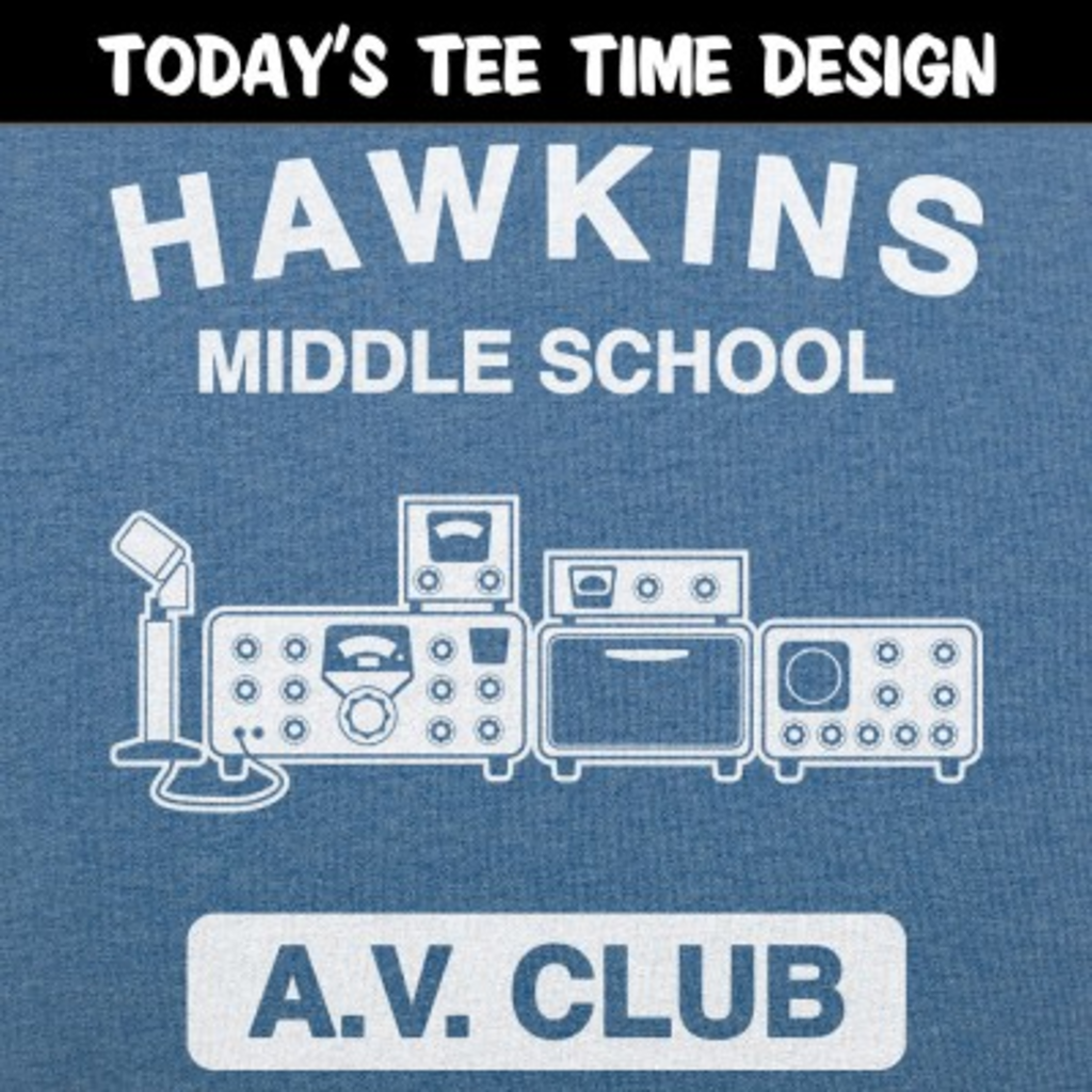 6 Dollar Shirts: Hawkins AV Club