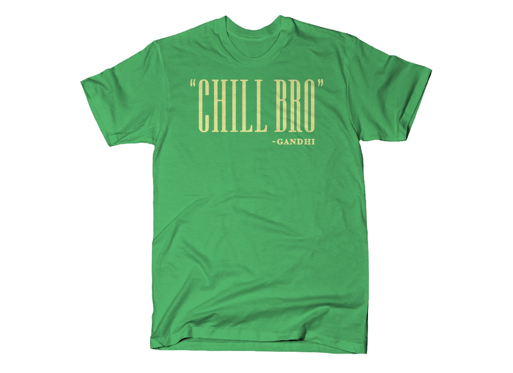 SnorgTees: Chill Bro Quote