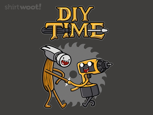 Woot!: DIY Time