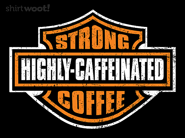Woot!: Highly Caffeinated