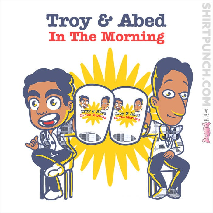 ShirtPunch: Troy & Abed In The Morning