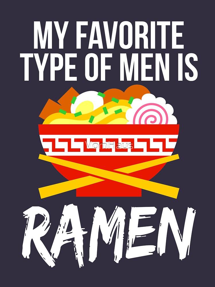 RedBubble: My Favorite Type of Men is Ramen